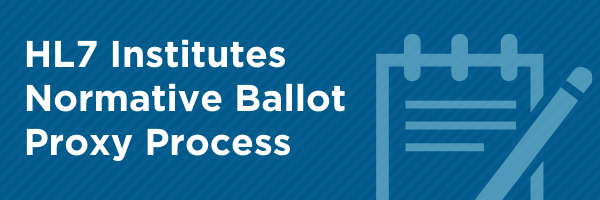 HL7 Institutes Normative Ballot Proxy Process