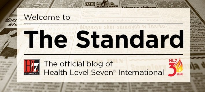 Welcome to The Standard, a HL7 interoperability standards--including FHIR---healthcare blog